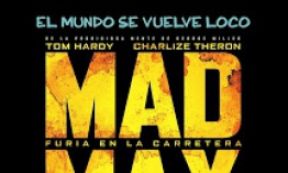 MAD MAX: FURY ROAD (2015): Un hermoso desastre