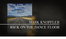 Nuevo adelanto de Mark Knopfler back on the dance floor, ese futuro que suena a añoranza
